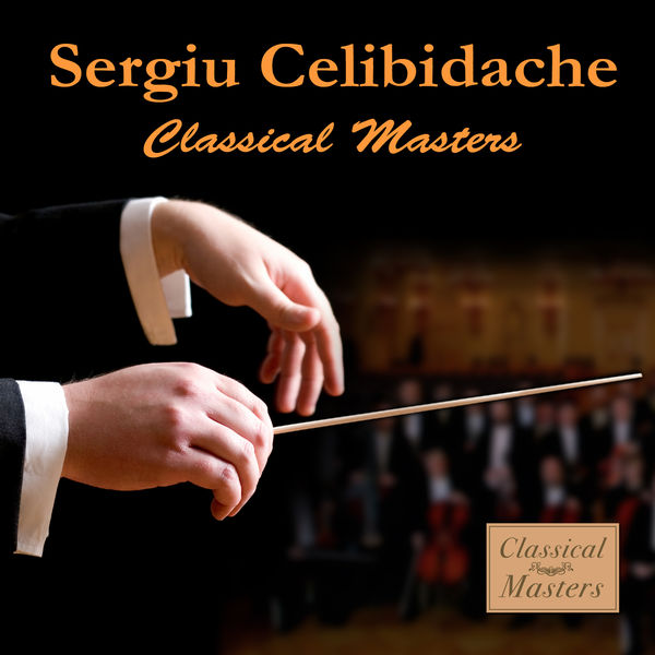 Sergiù Celibidache - Classical Masters