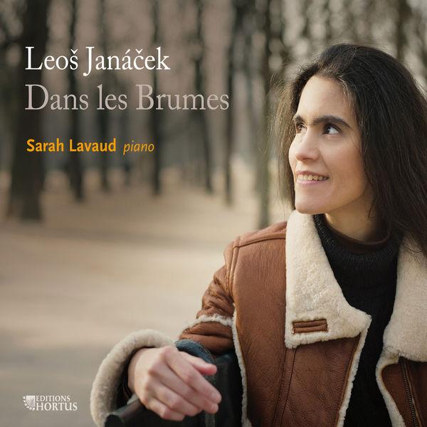Sarah Lavaud - Leos Janáček : Dans les brumes