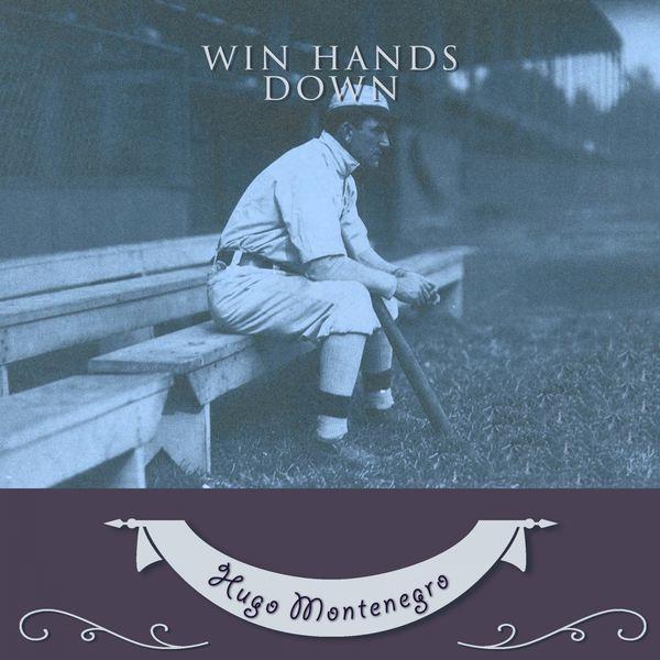 Hugo Montenegro - Win Hands Down