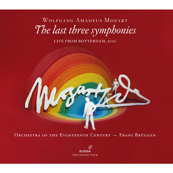 Orchestra of the Eighteenth Century - Wolfgang Amadeus Mozart : The Last Three Symphonies