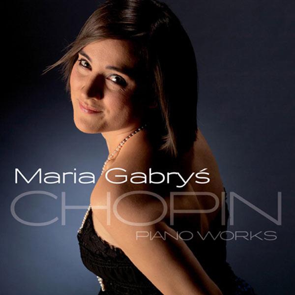Maria Gabrys - Chopin: Piano Works