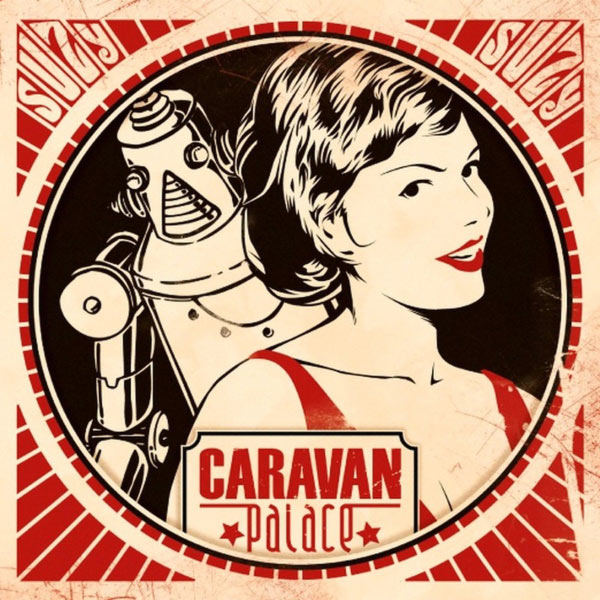 Caravan Palace - Suzy - single