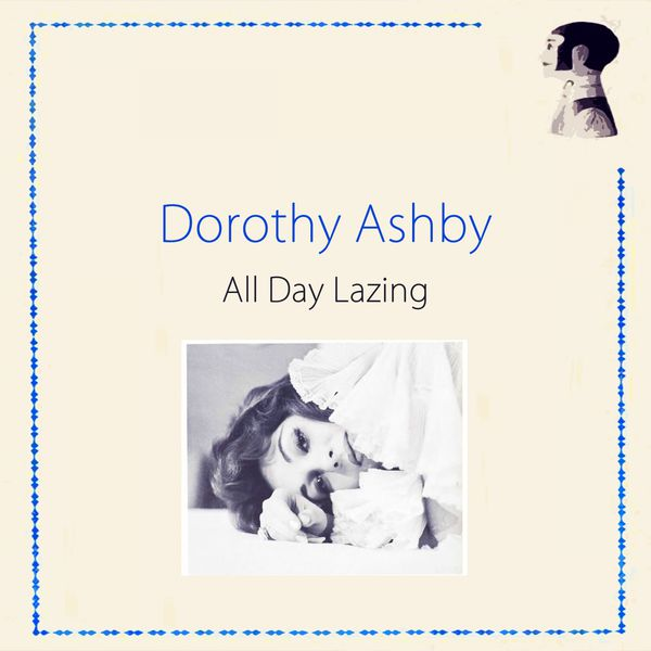Dorothy Ashby - All Day Lazing