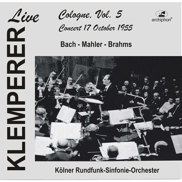 WDR Sinfonieorchester Köln - Klemperer Live: Cologne Vol. 5 — Concert 17 October 1955 (Historical Recording)