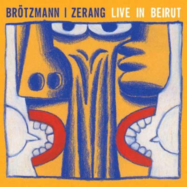 Peter Brotzmann - Live in Beirut
