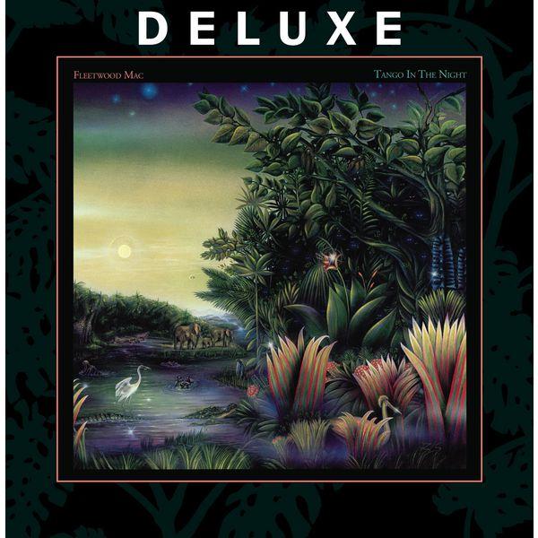 Fleetwood Mac|Tango In The Night (Deluxe) (Deluxe Edition)