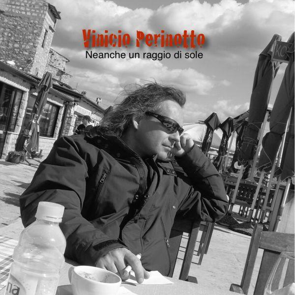 Vinicio Perinotto - Neanche un raggio di sole