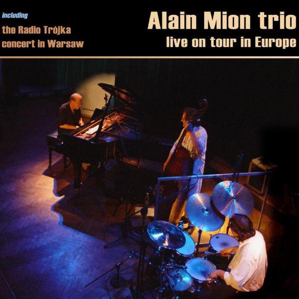 Alain Mion Trio - Live On Tour In Europe