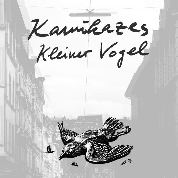 Kamikazes - Kleiner Vogel