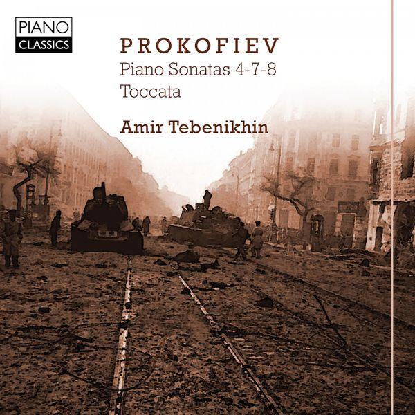 Amir Tebenikhin - Prokofiev: Piano Sonatas 4-7-8, Toccata