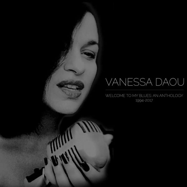 Vanessa Daou - Welcome to My Blues: An Anthology (1994-2017)