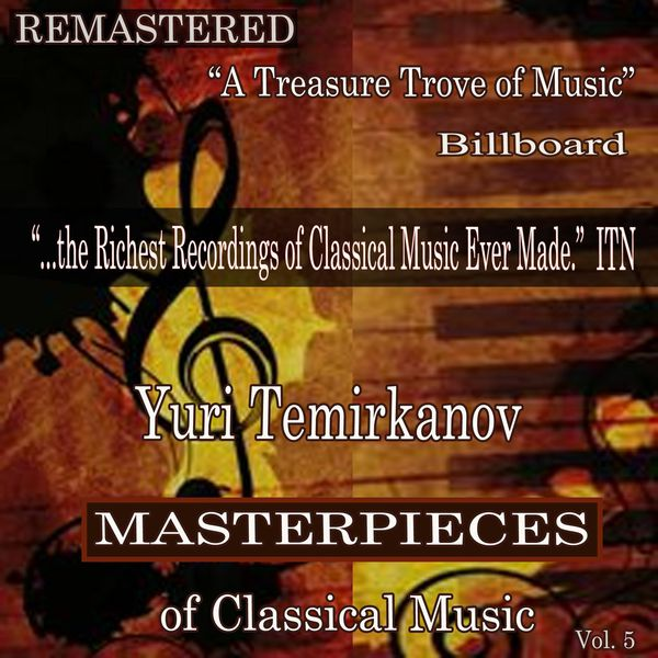 Yuri Temirkanov - Yuri Temirkanov - Masterpieces of Classical Music Remastered, Vol. 5