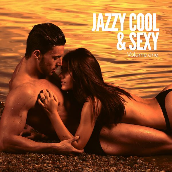 Various Artists - Jazzy Cool & Sexy, Vol. 1 (Smooth Jazz & Lounge Grooves)