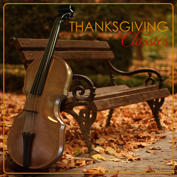 Thanksgiving Classics - Famous Classical Music to celebrate