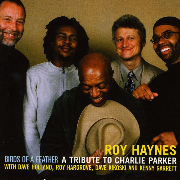 Roy Haynes - Birds Of A Feather - A Tribute To Charlie Parker