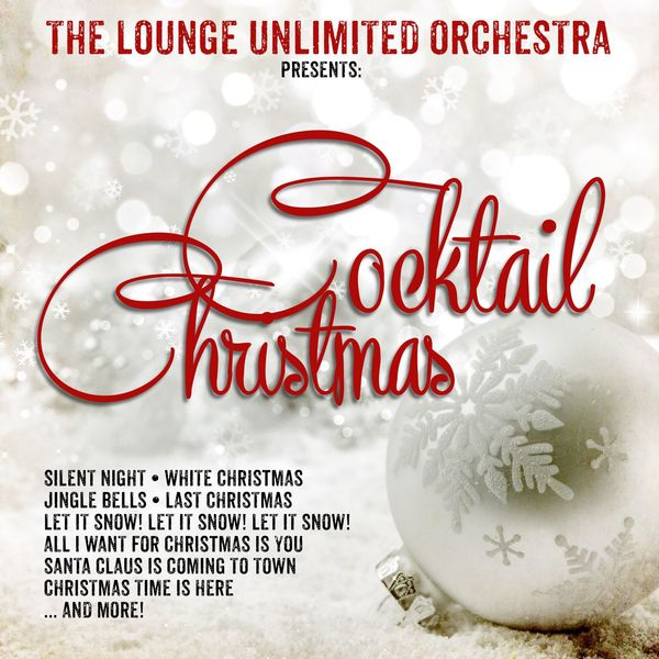 The Lounge Unlimited Orchestra - Cocktail Christmas