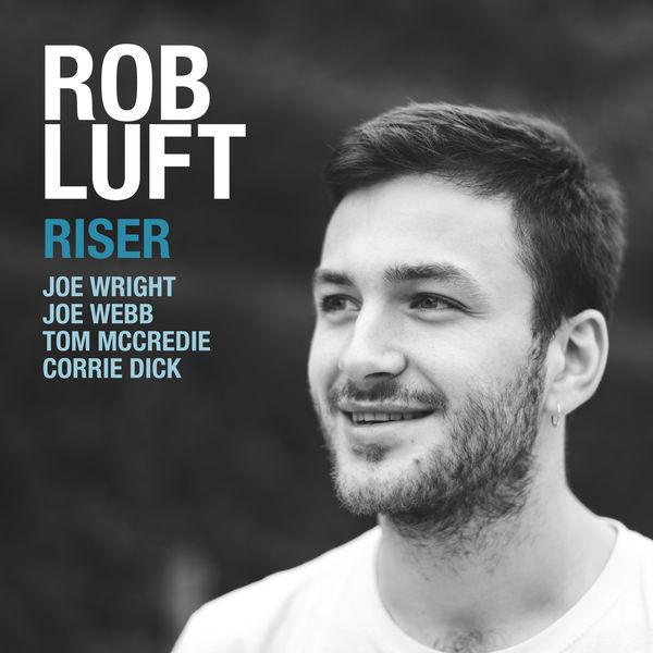 Rob Luft - Riser