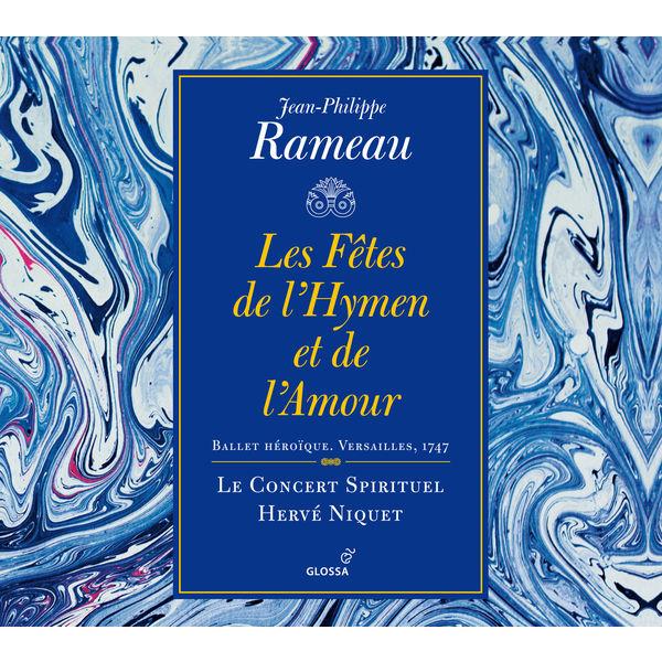 Concert Spirituel Orchestra - Jean-Philippe Rameau : Les fêtes de l'Hymen et de l'Amour