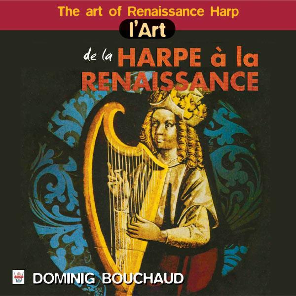 Dominig Bouchaud - L'art de la harpe à la renaissance