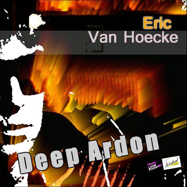 Eric Van Hoecke - Deep Ardon