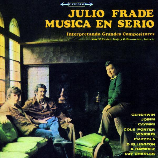Julio Frade - Música en Serio