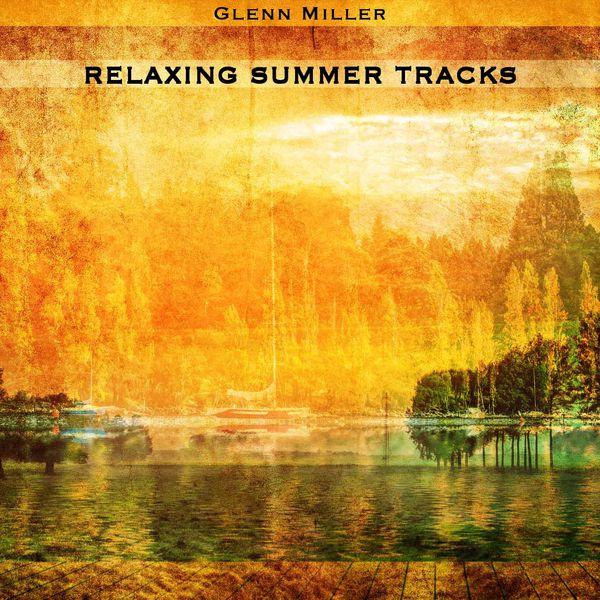 Glenn Miller - Relaxing Summer Tracks