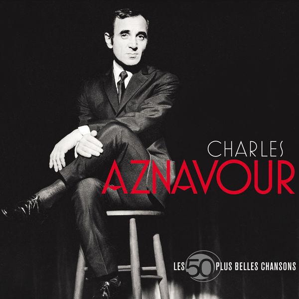 Charles Aznavour - Les 50 + Belles Chansons