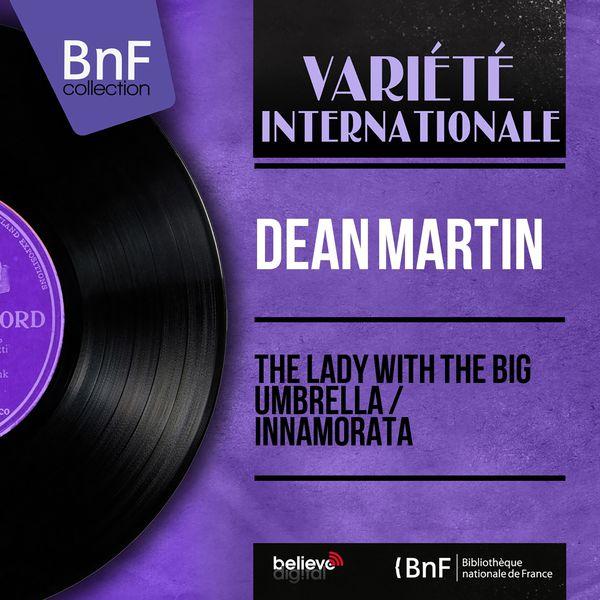 Dean Martin - The Lady With the Big Umbrella / Innamorata (Mono Version)