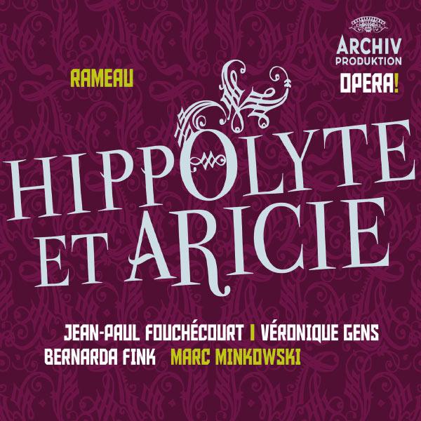 Jean-Paul Fouchécourt - Rameau: Hippolyte et Aricie
