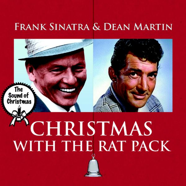 Dean Martin - The Sound of Christmas, Vol. 1 - Christmas With the Rat Pack - Frank Sinatra & Dean Martin