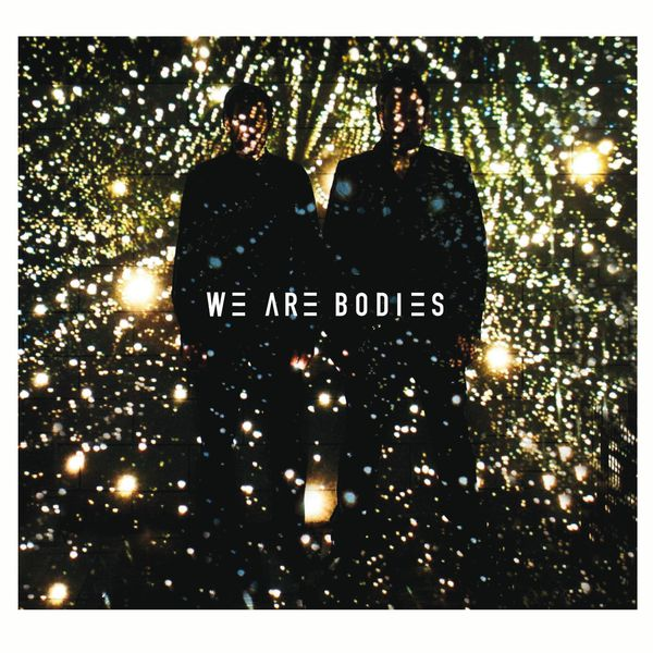 We Are Bodies - We Are Bodies