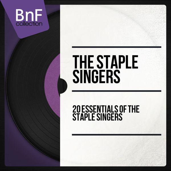 The Staple Singers - 20 Essentials of The Staple Singers (Mono Version)