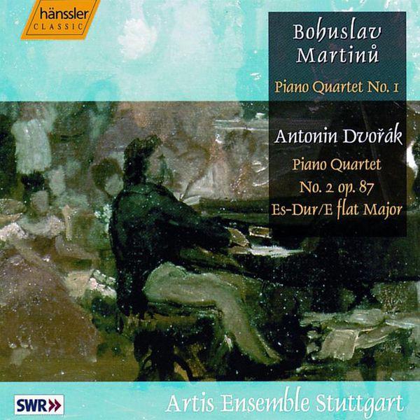 Stuttgart Artis Ensemble - DVORAK: MARTINU: Piano Quartet No. 1 / Piano Quartet No. 2 in E flat major, Op. 87