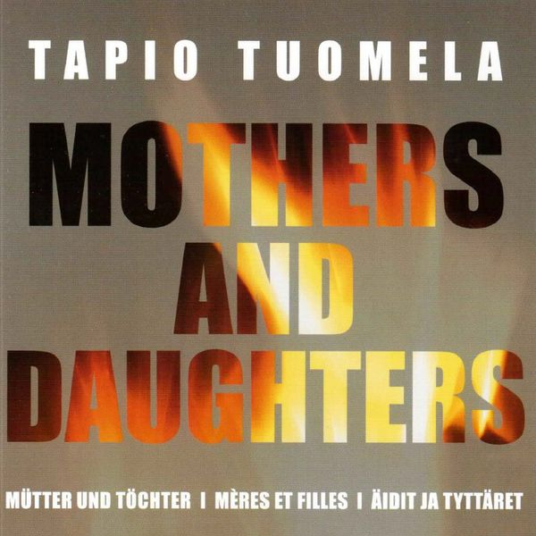 John Storgårds - Tuomela: Mothers and Daughters