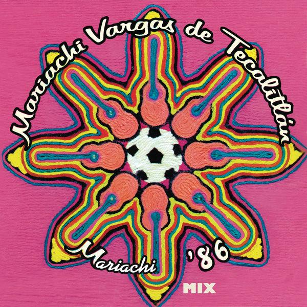 Mariachi Vargas de Tecalitlán - Mix - Mariachi '86