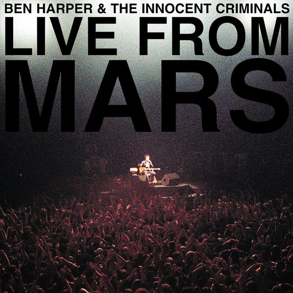 Album Live From Mars Ben Harper  The Innocent Criminals  Qobuz download  and streaming in high quality