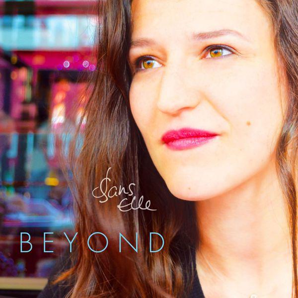 Sans Elle - Beyond