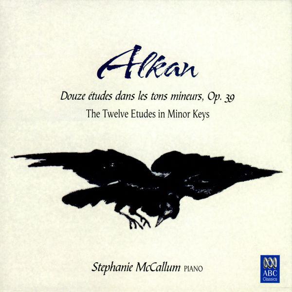 Stephanie Mccallum - Alkan: The Twelve Etudes In Minor Keys