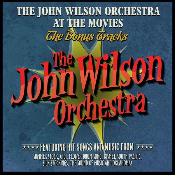 The John Wilson Orchestra - The John Wilson Orchestra at the Movies - The Bonus Tracks (Édition StudioMasters)