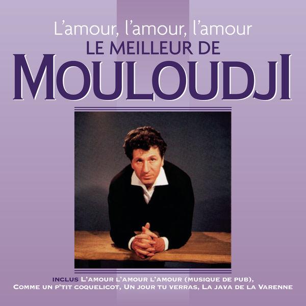 Mouloudji - L'amour, l'amour, l'amour - Le meilleur de Mouloudji