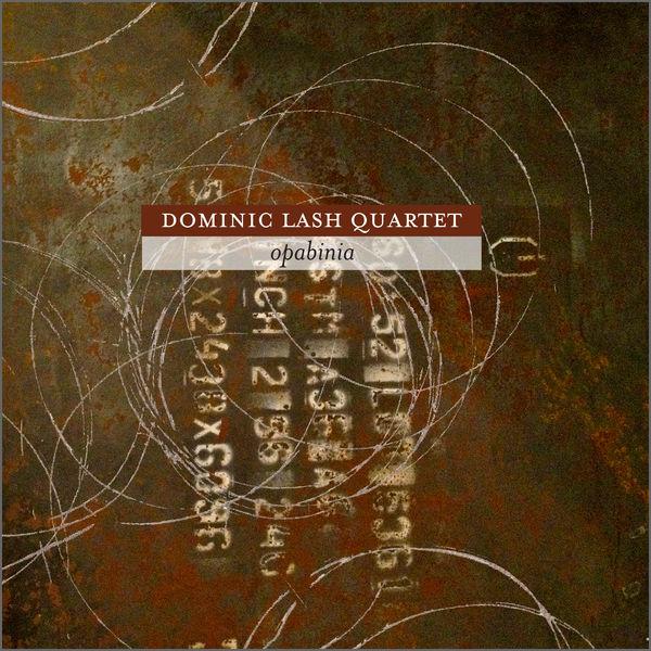Dominic Lash Quartet - Opabinia