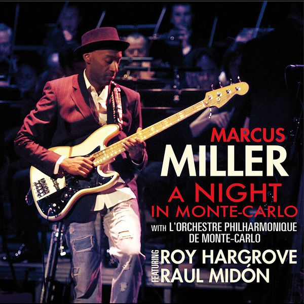 Marcus Miller - A Night In Monte-Carlo