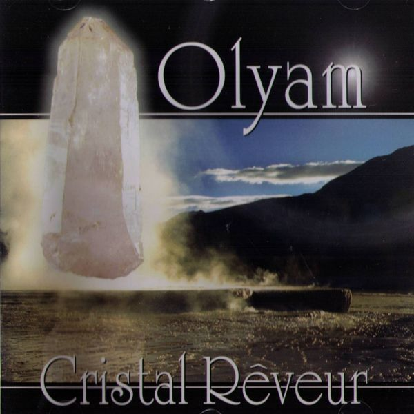 Olyam - Cristal Rêveur