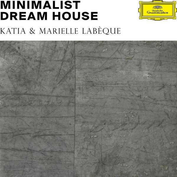 Katia & Marielle Labèque - Minimalist Dream House