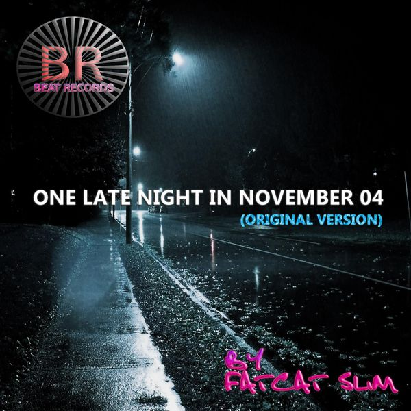 One Late Night In November 04 Fatcat Slim Download And Listen To