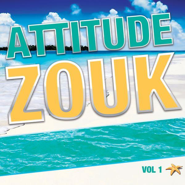 Various Artists - Attitude zouk, vol. 1 (La compilation zouk love)