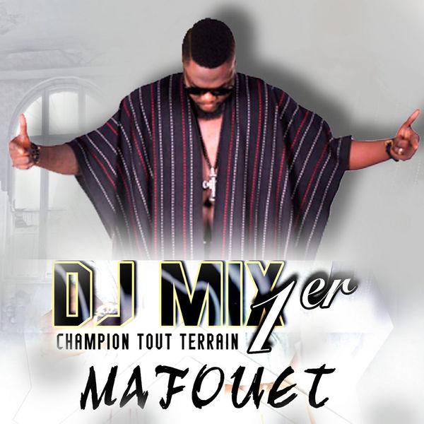 DJ MAFOUET TÉLÉCHARGER MIX 1ER