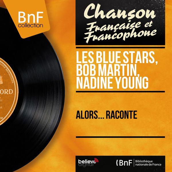 Les Blue Stars - Alors... Raconte (Mono Version)