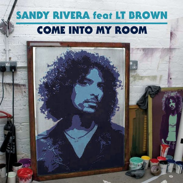 Sandy Rivera - Come Into My Room (feat. LT Brown)
