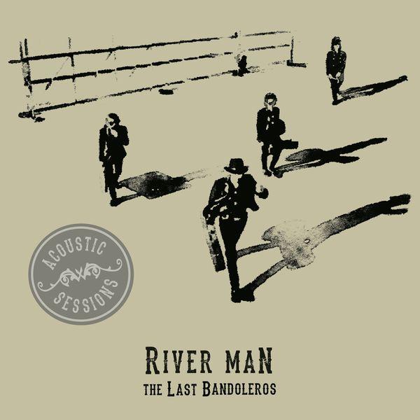 The Last Bandoleros - River Man (Acoustic Sessions)